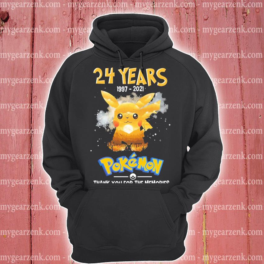 24 years 1997 2021 Pikachu and Pokemon thank you for the memories hoodie