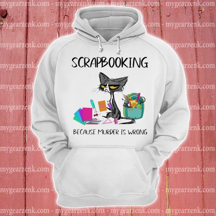 Black Cat Scrapbooking because murder Is wrong hoodie
