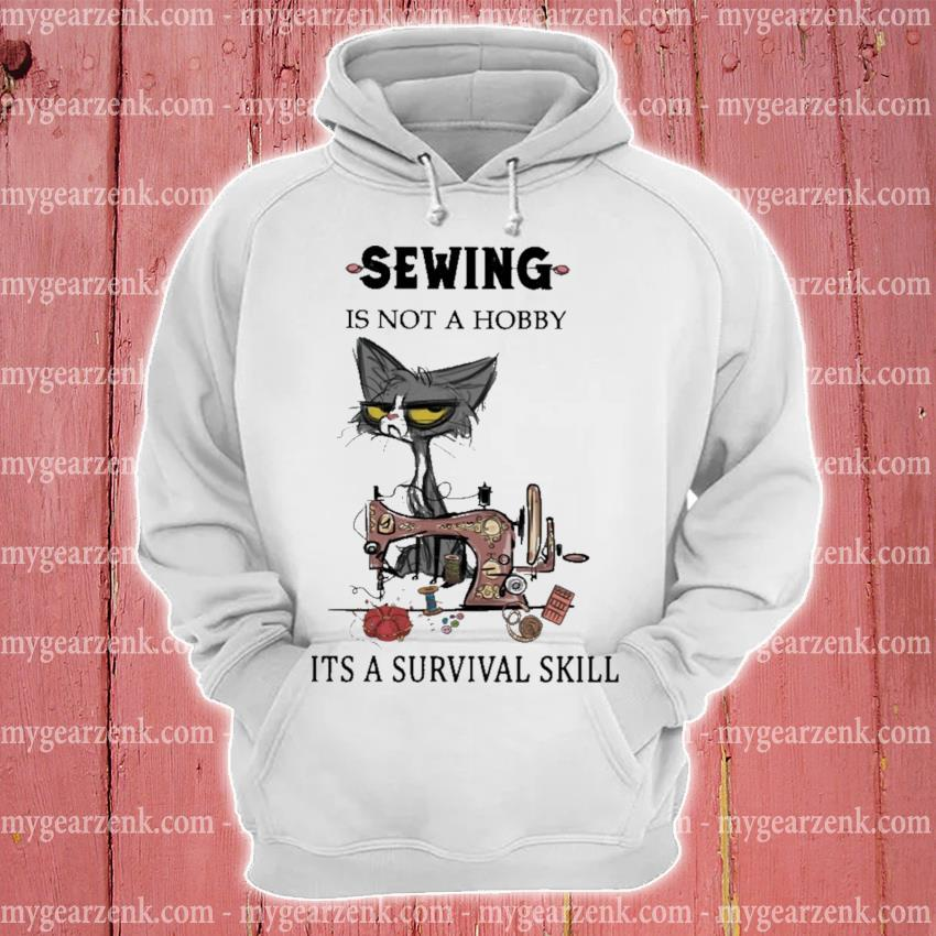 Black Cat Sewing Is not a hobby It's a survival skill hoodie