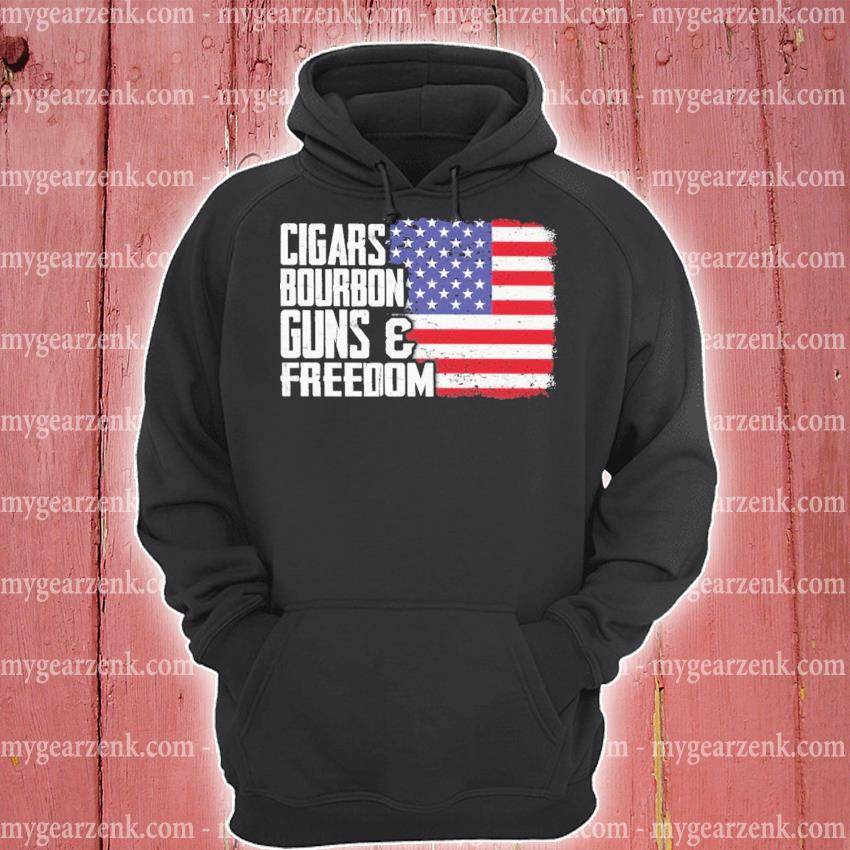 Cigars bourbon guns and freedom hoodie