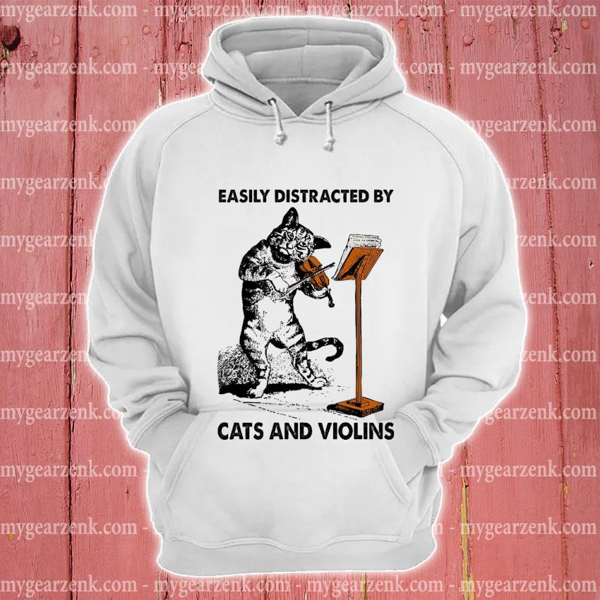 Easily distracted by Cats and Violins hoodie