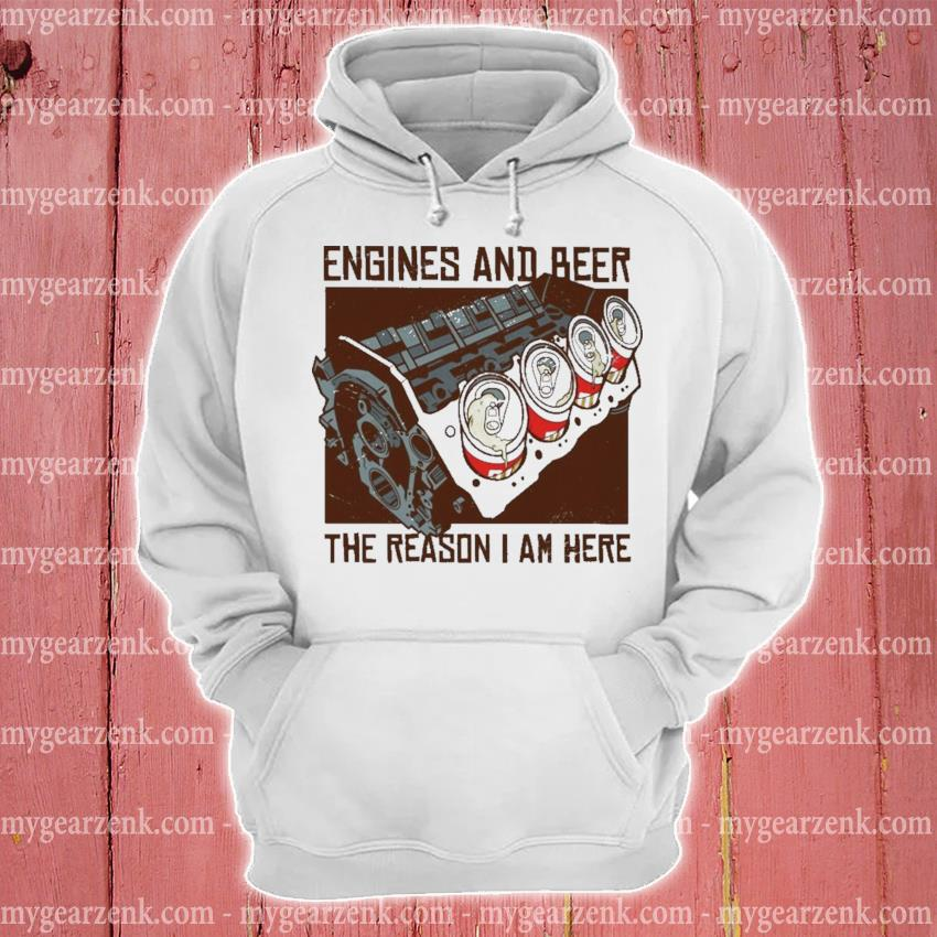Engines and Beer the reason I am here hoodie