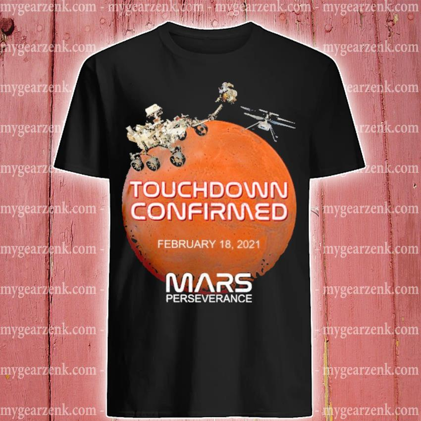 Official Touchdown confirmed February 18 2021 Mars perseverance shirt
