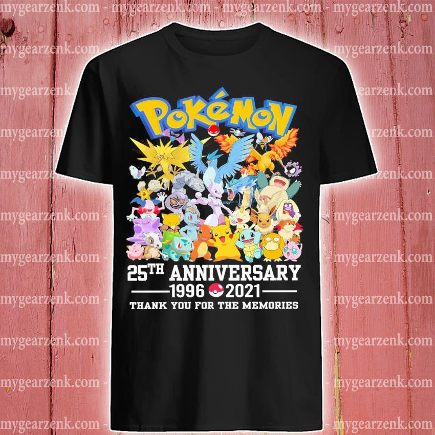 Pokemon 25th anniversary 1996 2021 thank you for the memories shirt