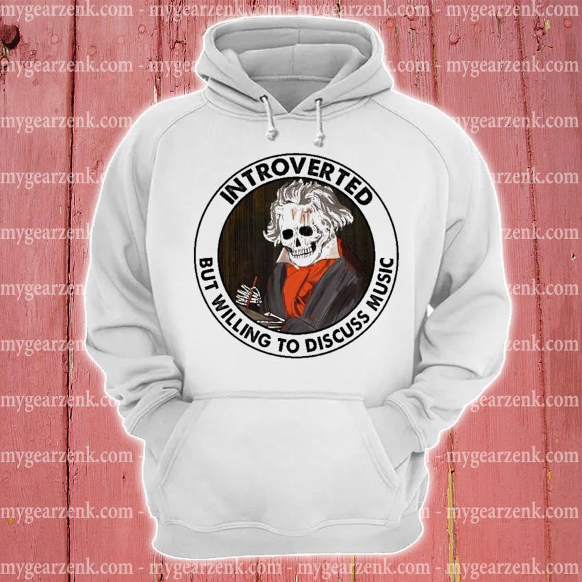 Skeleton Introverted but willing to discuss music hoodie