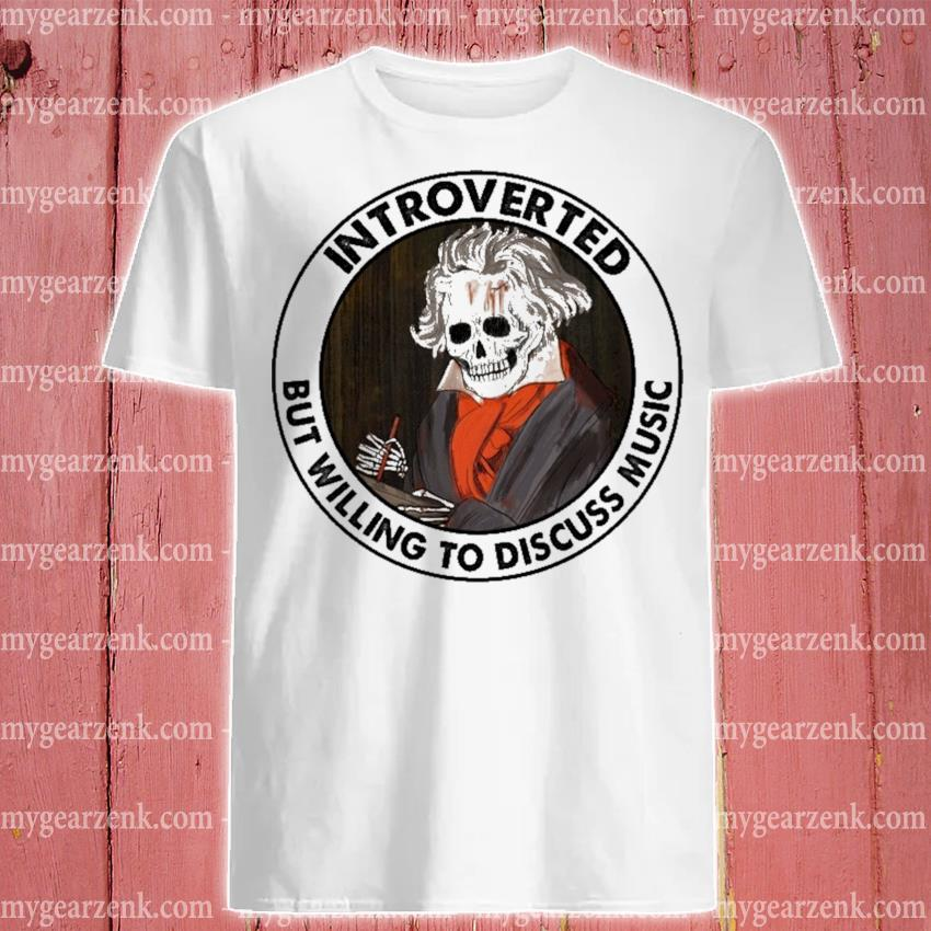 Skeleton Introverted but willing to discuss music shirt