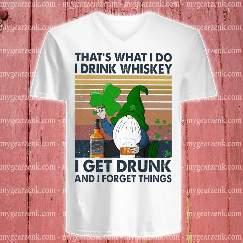 That's what I do I drink Whiskey I get drunk and I forget things vintage v-neck-tee