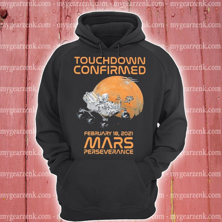 Touchdown confirmed February 18 2021 Mars perseverance hoodie