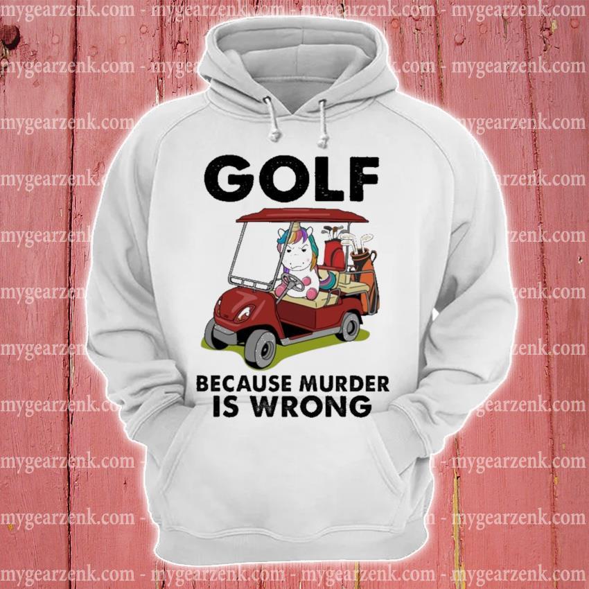 Unicorn Golf because murder Is wrong hoodie