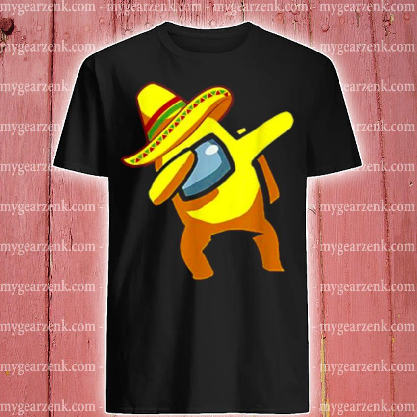 Dabbing among us cinco de mayo mexican shirt