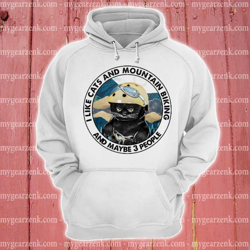 Black Cat I like Cats and Mountain biking and maybe 3 people hoodie