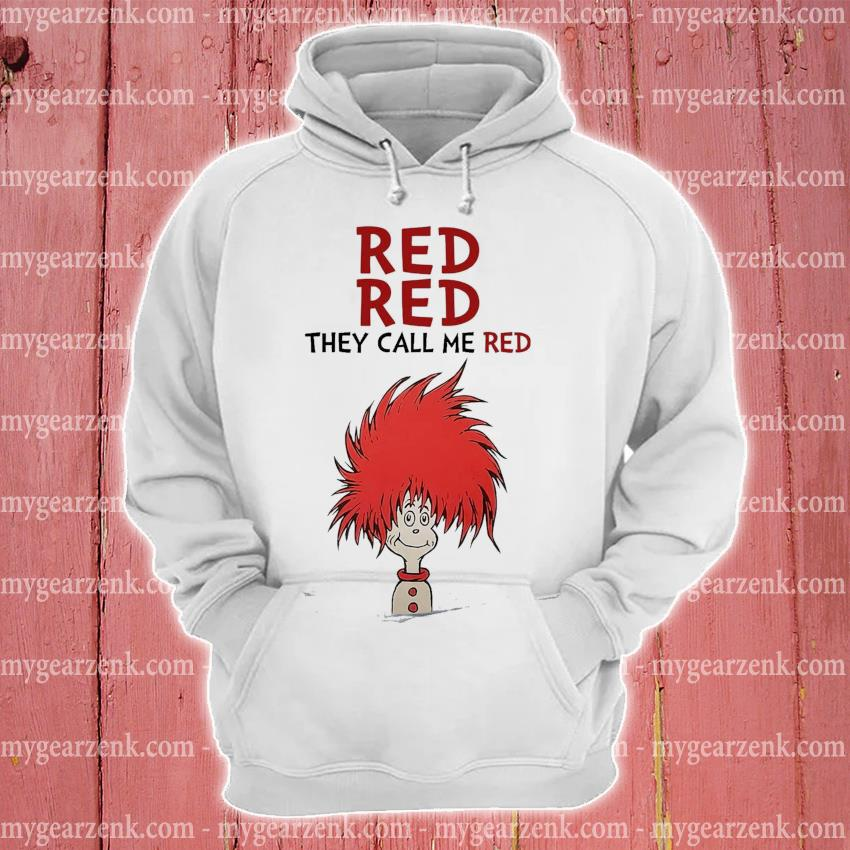 Dr Seuss red red they call me red hoodie