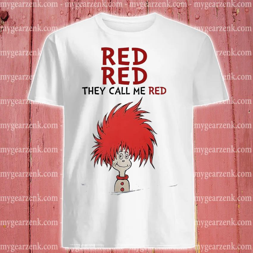 Dr Seuss red red they call me red shirt