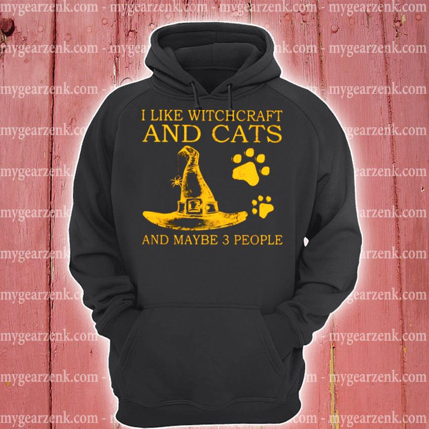 I like witchcraft and cats and maybe 3 people hoodie