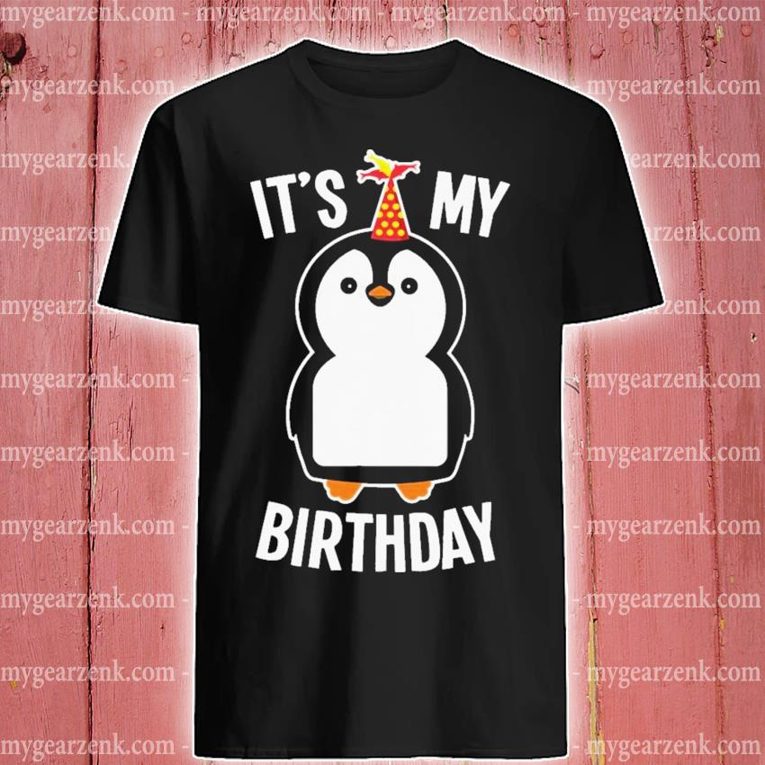 It is my birthday penguin shirt
