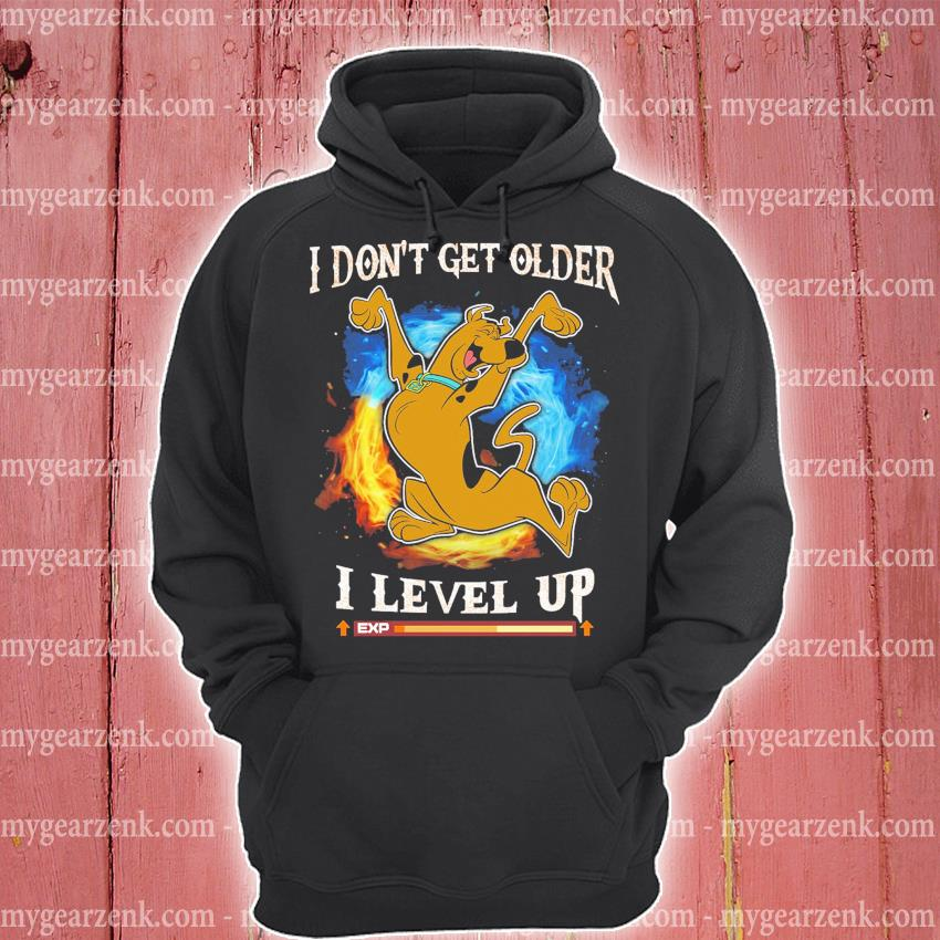 Scooby Doo I don't get older I level up hoodie