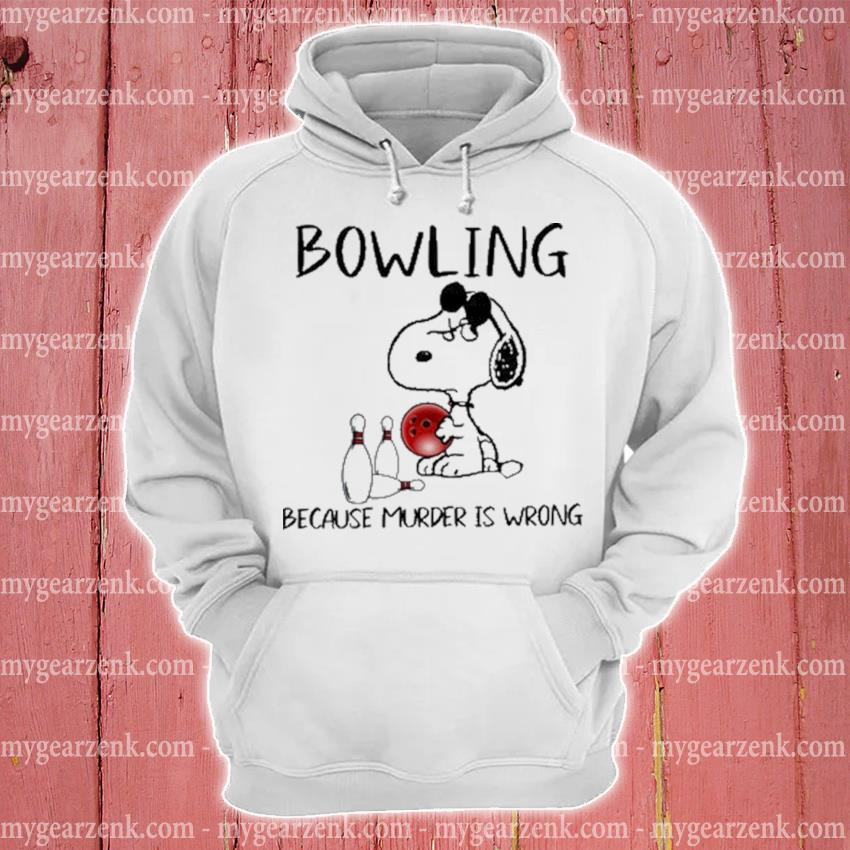 Snoopy and Bowling because murder Is wrong hoodie