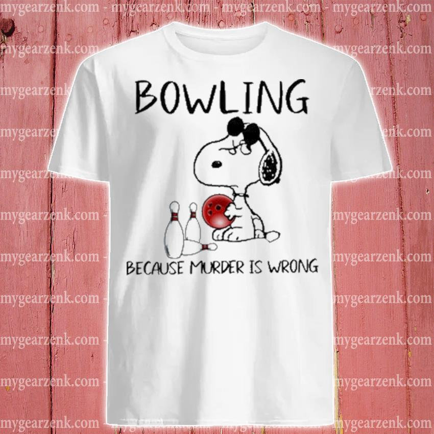 Snoopy and Bowling because murder Is wrong shirt