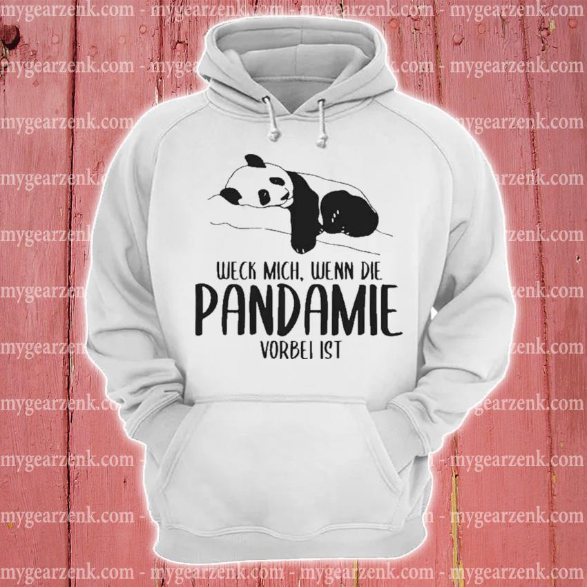 Weck mich wenn die pandemie vorbeI ist panda hoodie
