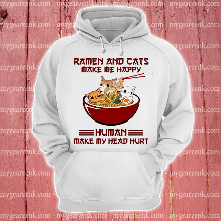 Official ramen and cats make me happy human make my head hurt s hoodie