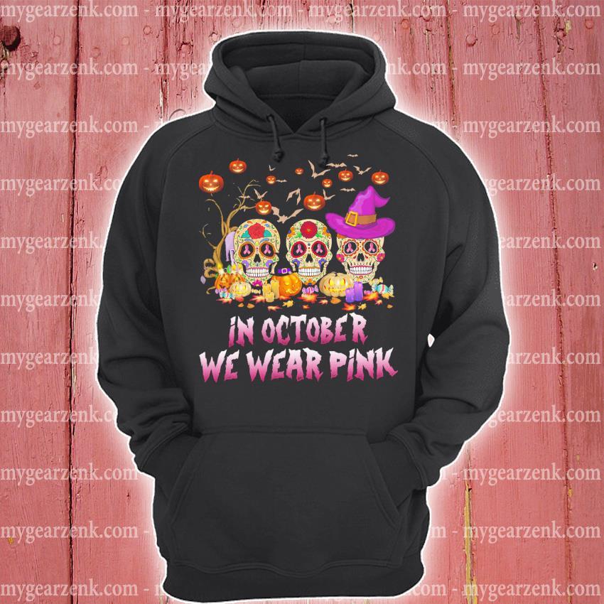 Official sugar skull in october we wear pink halloween s hoodie