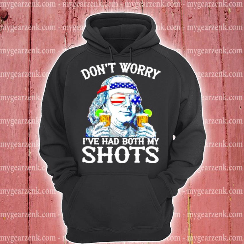 Benjamin franklin don't worry I've had both my shots s hoodie