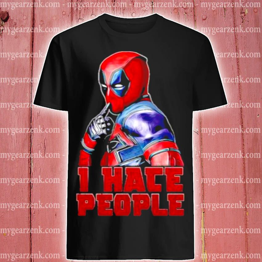 I hate people deadpool shirt