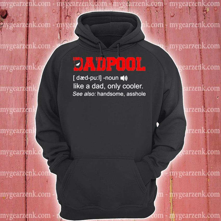 Dadpool definition Deadpool like a dad only cooler s hoodie