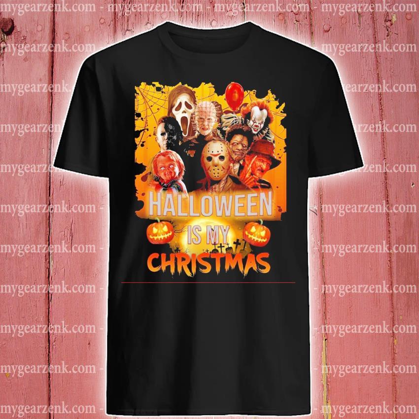 Horror character movie Halloween Is my Christmas shirt