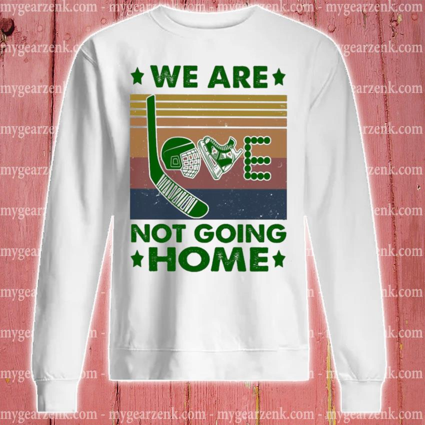 We are Love not going home vintage s sweatshirt