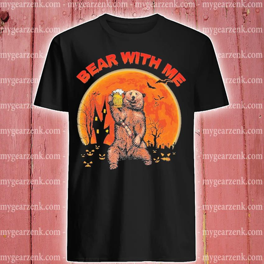 Bear drink Beer with me Halloween shirt
