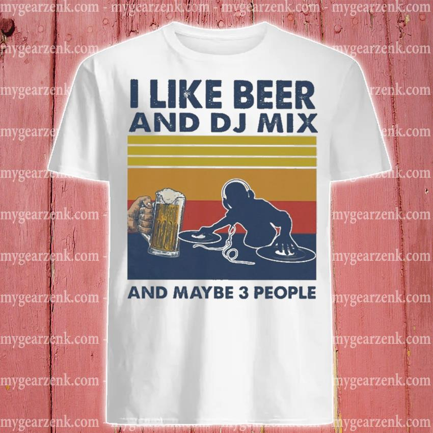 I like Beer and DJ Mix and maybe 3 people vintage shirt