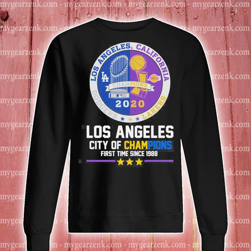 Los Angeles California 2020 Los Angeles city of Champions first time since 1988 s sweatshirt