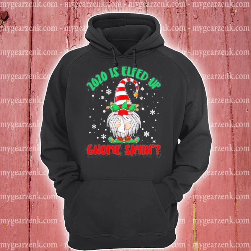 2020 is elfed up gnome sayin' elf gnome in face mask classic s hoodie
