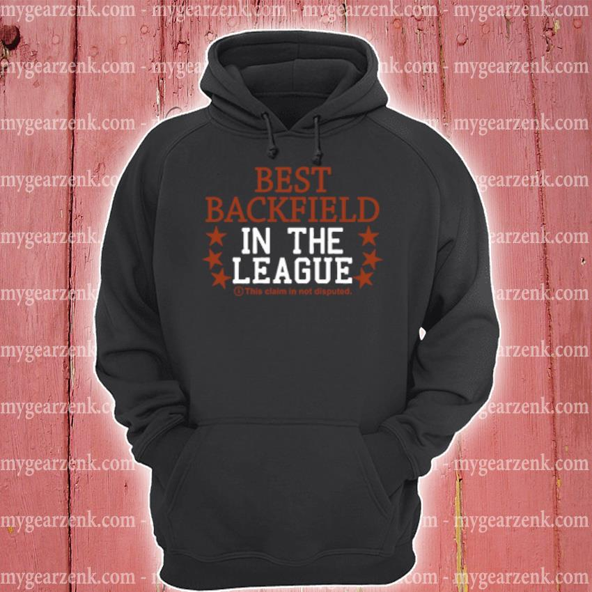Best backfield in the league this claim in not disputed s hoodie
