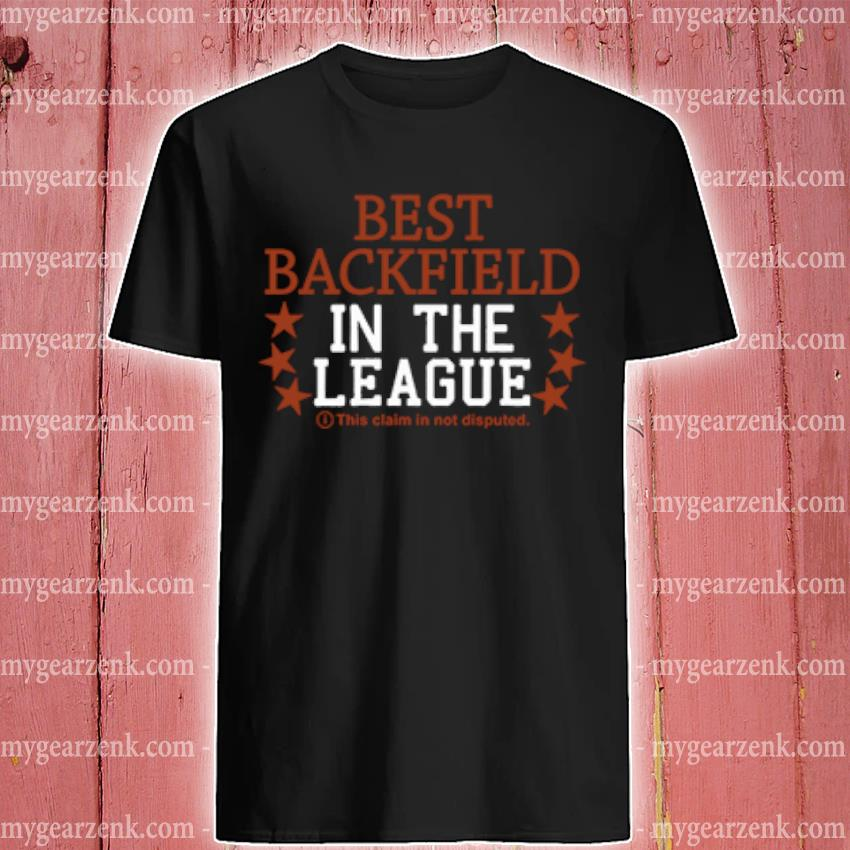 Best backfield in the league this claim in not disputed shirt