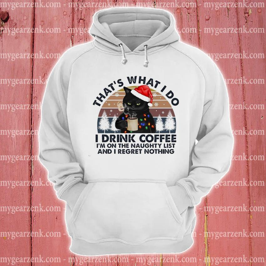 Black Cat Santa that's what I do I drink Coffee I'm on the naughty vintage s hoodie