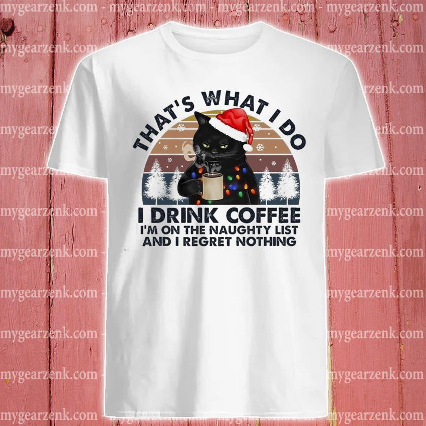 Black Cat Santa that's what I do I drink Coffee I'm on the naughty vintage shirt