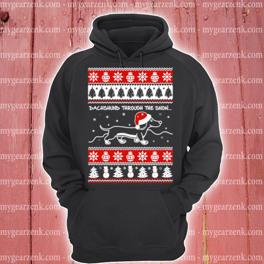Dachshund through the snow ugly christmas sweater hoodie