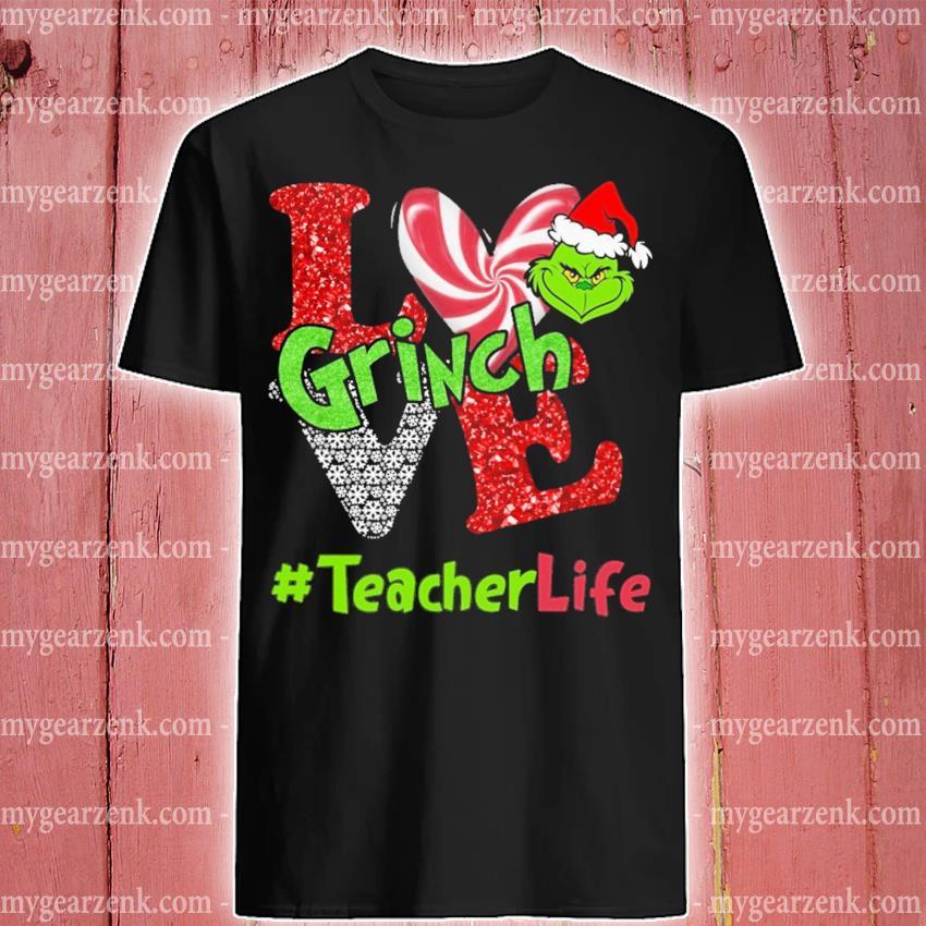 Grinch Santa love #teacherlife shirt