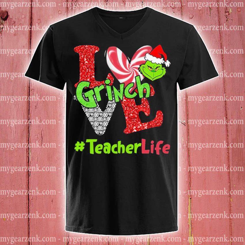 Grinch Santa love #teacherlife s v-neck-tee