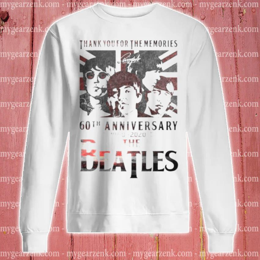 The Beatles 60th anniversary 1960 2020 thank you for the memories signatures s sweatshirt