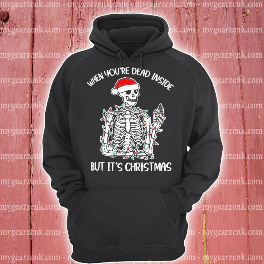 When you're dead inside but it's christmas s hoodie