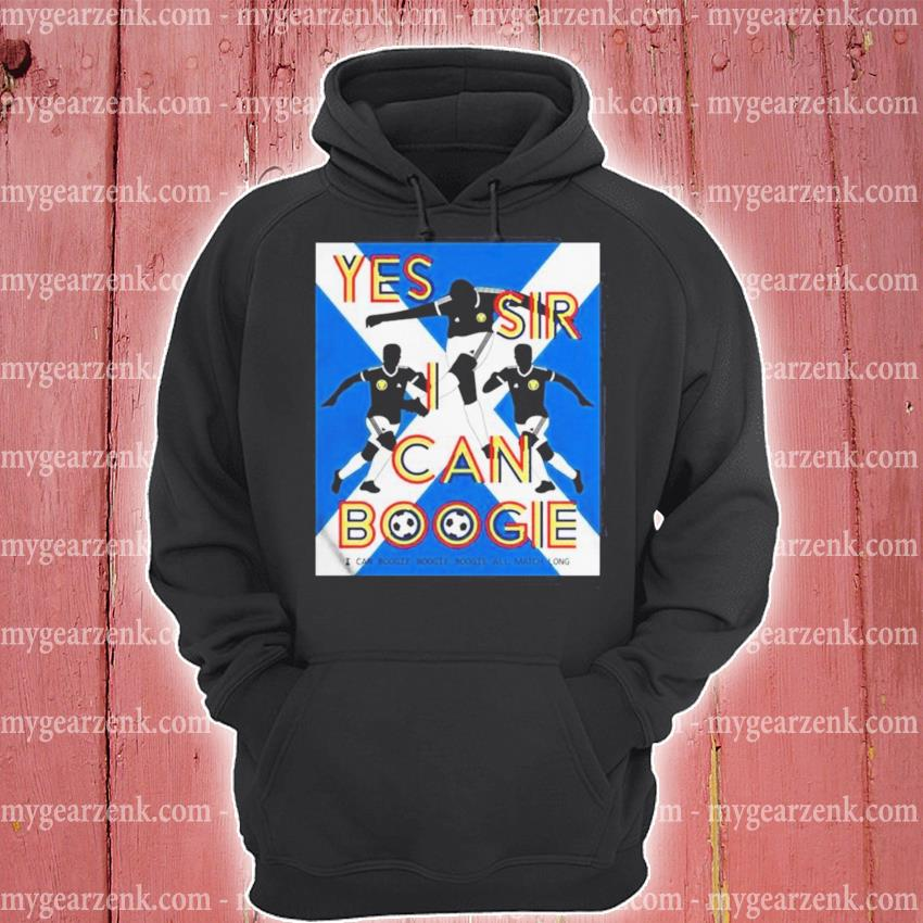 Yes sir I can boogie s hoodie
